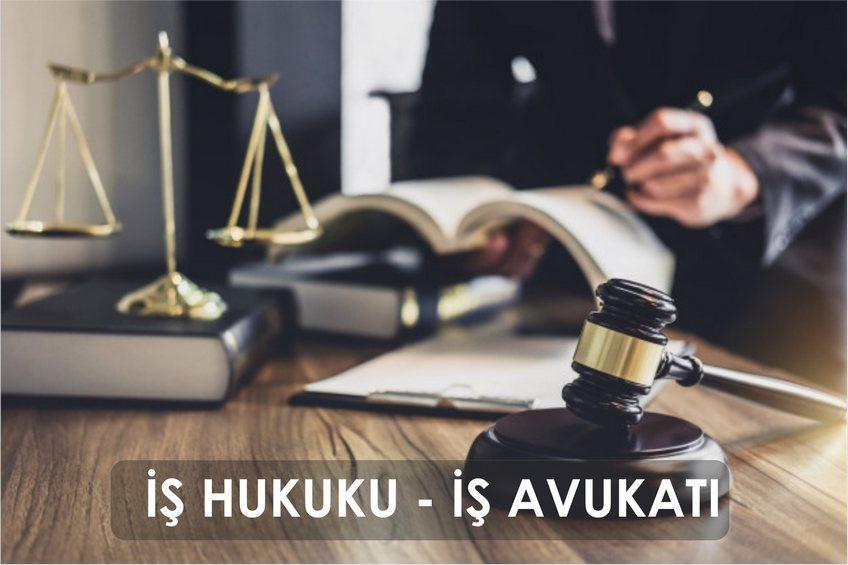 is-hukuku-davasi-is-hukuku-is-avukati